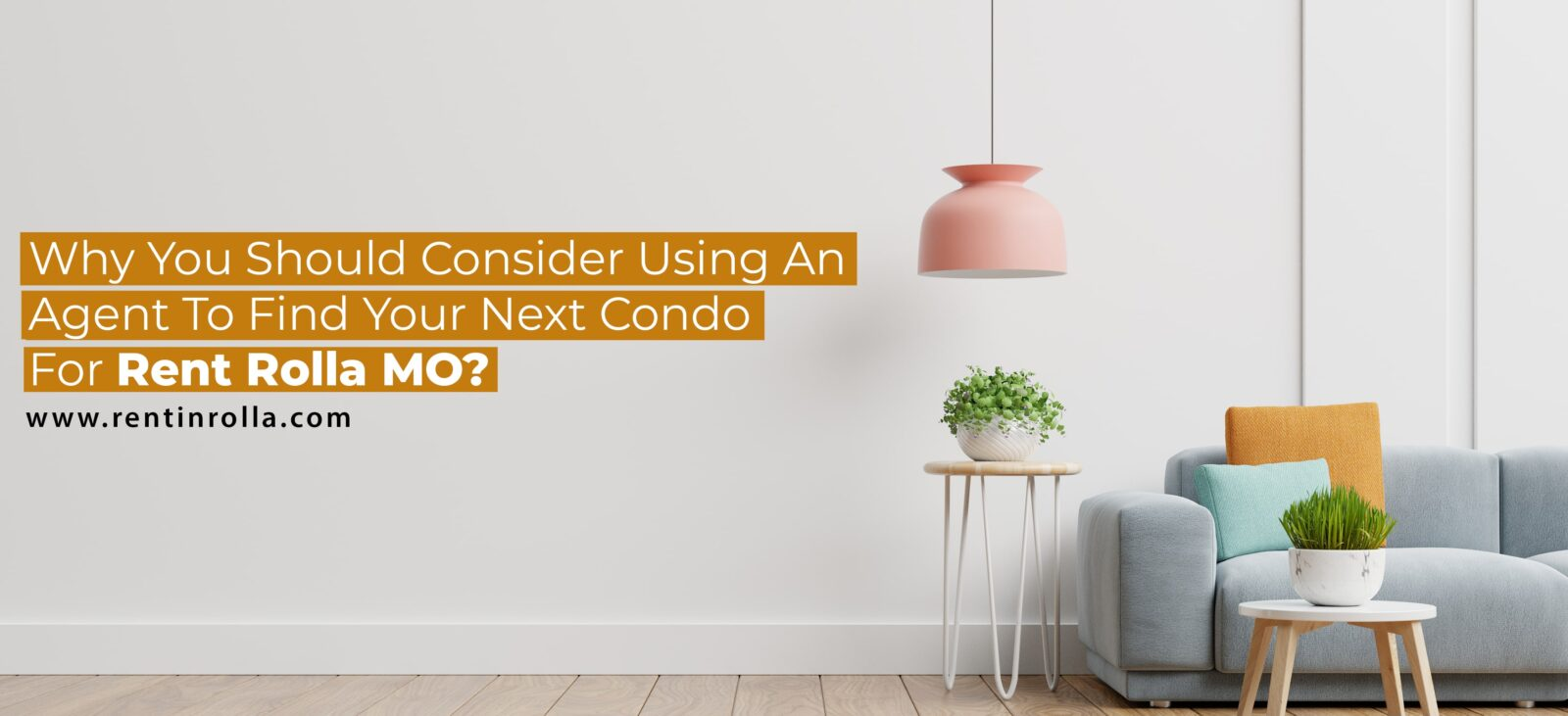 Why should you consider using an Agent to find your next Condo for rent Rolla MO - Rent In Rolla