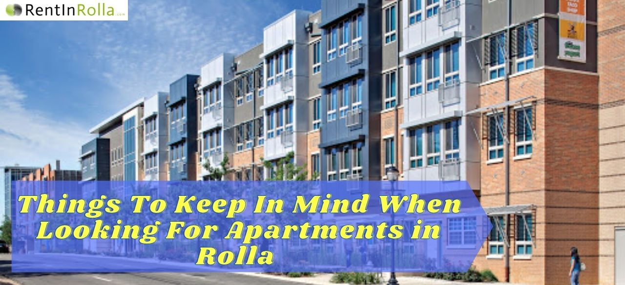 Things To Keep In Mind When Looking For Apartments in Rolla MO - Rent In Rolla